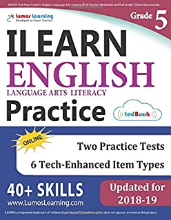 ILEARN Test Prep: Grade 5 English Language Arts Literacy (ELA) Practice Workbook and Full-length Online Assessments: Indiana Learning Evaluation Assessment Readiness Network Study Guide