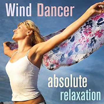 Wind Dancer: Absolute Relaxation