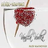 Vanilla Vodka (feat. Beathoveen & Nathan Schultz) [Explicit]