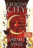 Crescent City 1 – Wenn das Dunkel erwacht: Romantische Fantasy der Bestsellerautorin (Crescent City-Reihe, Band 1)