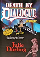 Death by Dialogue / Julie Darling [DVD]