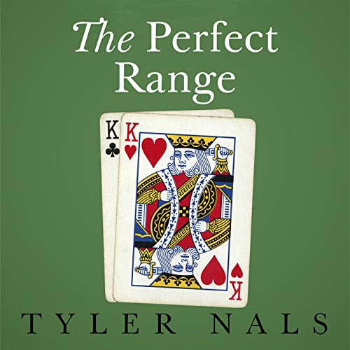 The Perfect Range                   By:                                                                                                                                 Tyler Nals                               Narrated by:                                                                                                                                 Adam Schulmerich                      Length: 3 hrs and 53 mins     2 ratings     Overall 4.5
