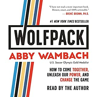 WOLFPACK     How to Come Together, Unleash Our Power, and Change the Game              By:                                                                                                                                 Abby Wambach                               Narrated by:                                                                                                                                 Abby Wambach                      Length: 1 hr and 10 mins     857 ratings     Overall 4.9
