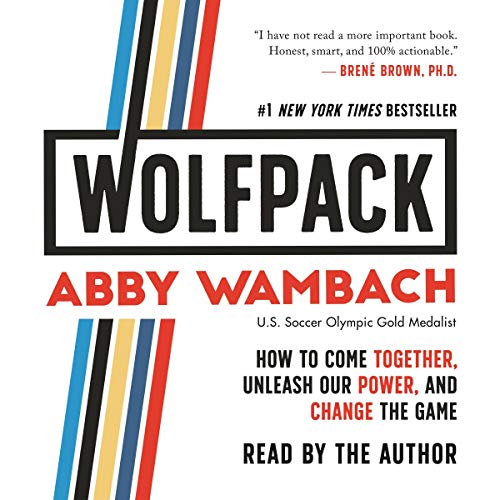 WOLFPACK     How to Come Together, Unleash Our Power, and Change the Game              By:                                                                                                                                 Abby Wambach                               Narrated by:                                                                                                                                 Abby Wambach                      Length: 1 hr and 10 mins     864 ratings     Overall 4.9