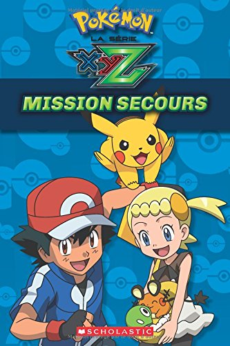 Pokémon : La série XYZ : Mission secours