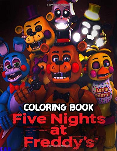 Five Nights At Freddy's Coloring Book: 30+ Scary and Fun Coloring Pages For Kids And Adults with Freddy and Friends