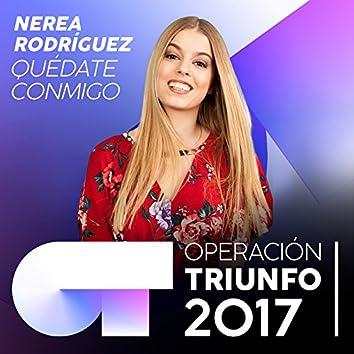 Quédate Conmigo (Operación Triunfo 2017)