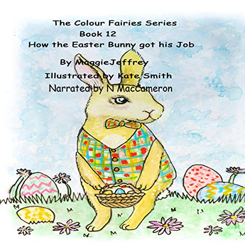 『The Colour Fairies Series Book 12: How the Easter Bunny Got His Job』のカバーアート