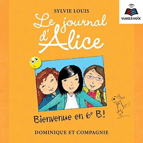 Page de couverture de Le journal d'Alice tome 6. Bienvenue en 6e B!