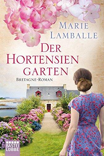 Der Hortensiengarten: Bretagne-Roman