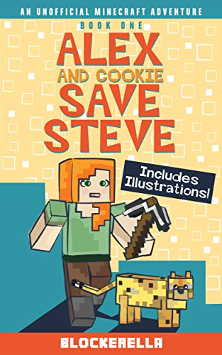 Alex and Cookie Save Steve (Adventures of Alex and Cookie Book 1)