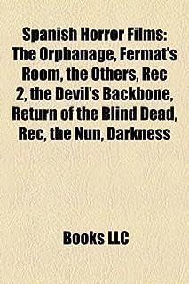 Spanish Horror Films: The Orphanage, Fermat's Room, the Others, Rec 2, the Devil's Backbone, Return of the Blind Dead, Rec...