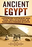 Ancient Egypt: A Captivating Guide to Egyptian History