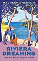Riviera Dreaming: Love and War on the Cote d'Azur
