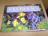 Flowers: An Illustrated Treasury 1561381748 Book Cover