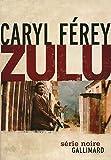 Zulu : Grand Prix des Lectrices de ELLE 2009 by Caryl Ferey(1905-06-30)