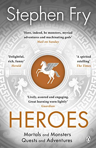 Heroes: The myths of the Ancient Greek heroes retold (Stephen Fry's Greek Myths Book 2) (English Edition)