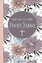 "100 days with God Prayer Journal: Daily prayer notebook for women Ι gratitude journal, christian notebook, diary Ι 100 day guide to pray, praise and thank Ι 6"" x 9"", 100 pages, softcover Ι individual christian gift"