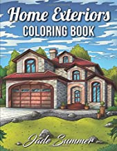 Home Exteriors Coloring Book: An Adult Coloring Book with Beautiful Houses, Cozy Cabins, Luxurious Mansions, Country Homes, and More!