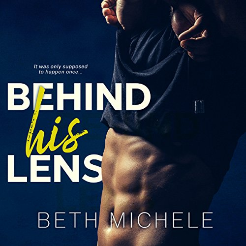 Behind His Lens audiobook cover art