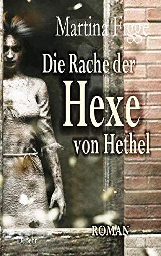 Die Rache der Hexe von Hethel - Roman