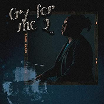 Cry For Me 2