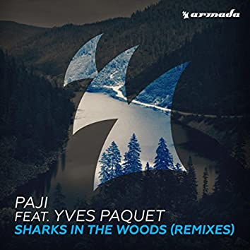 Sharks In The Woods (Remixes)