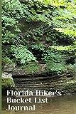 Florida Hiker s Bucket List Journal: Log Book for Florida Hiking Lovers, Gift Idea