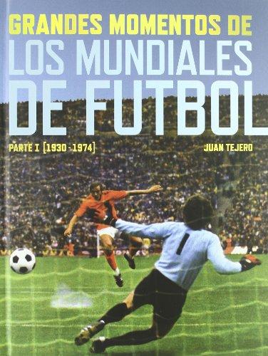 Grandes momentos de los Mundiales de Fútbol.: 1930-1974
