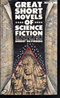 Great Short Novels of Science Fiction 0345019601 Book Cover