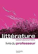L'écume des lettres - Littérature 2de / 1re - Livre du professeur - Edition 2011 de P. Bruley