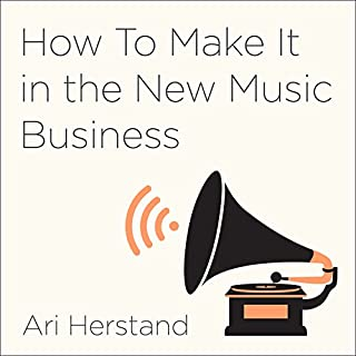 How to Make It in the New Music Business     Practical Tips on Building a Loyal Following and Making a Living as a Musician              By:                                                                                                                                 Ari Herstand                               Narrated by:                                                                                                                                 Ari Herstand,                                                                                        Derek Sivers                      Length: 14 hrs and 28 mins     12 ratings     Overall 4.3