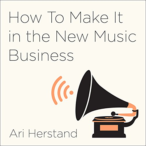 How to Make It in the New Music Business Audiobook By Ari Herstand cover art