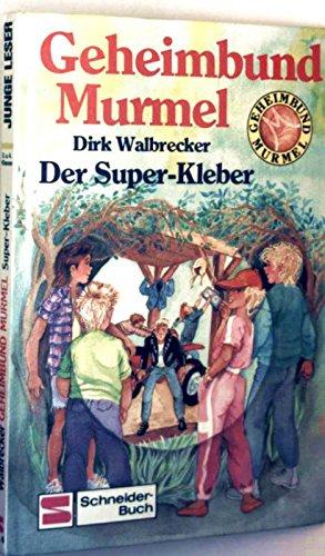 Geheimbund Murmel / Der Super-Kleber