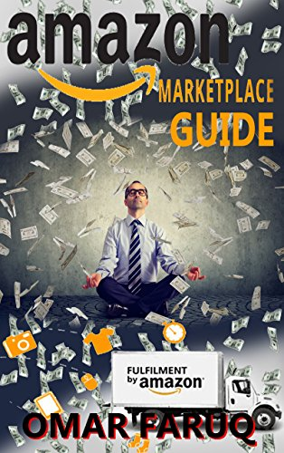 Amazon Marketplace Guide: Earn Unlimited Money From World's Best Marketplace (English Edition)