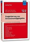Projektierung von Ersatzstromaggregaten: Errichten und Betreiben von Stromerzeugungsaggregaten nach DIN VDE 0100-551, DIN VDE 0100-560, DIN VDE - ... (VDE-Schriftenreihe – Normen verständlich)