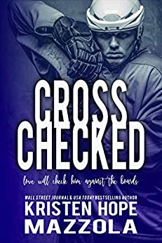 Cross Checked (Shots On Goal Standalone Series Book 2) by [Kristen Hope Mazzola]