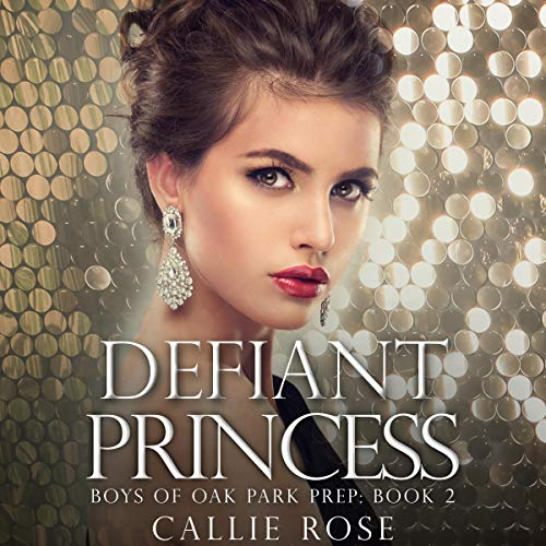 Defiant Princess Audiobook By Callie Rose cover art