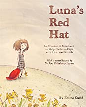Luna's Red Hat: An Illustrated Storybook to Help Children Cope with Loss and Suicide