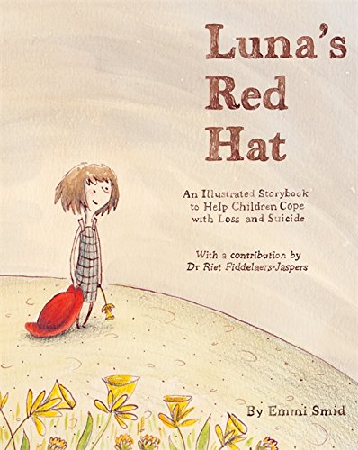 Luna's Red Hat: An Illustrated Storybook to Help Children Cope With Loss and Suicideの詳細を見る