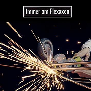 Immer am Flexxxen