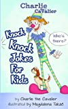 Knock Knock Jokes for Kids (英語) ペーパーバック[Charlie the Cavalier, Magdalena Takac/Amazon]