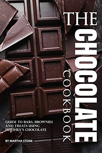 The Chocolate Cookbook: Guide to Bars, Brownies and Treats using Hershey's Chocolate (English Edition)