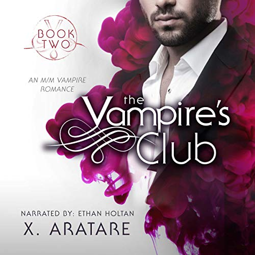 The Vampire's Club     An M/M Vampire Romance, Book 2              By:                                                                                                                                 X. Aratare                               Narrated by:                                                                                                                                 Ethan Holtan                      Length: 3 hrs and 7 mins     27 ratings     Overall 4.8