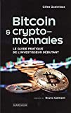 Bitcoin & crypto-monnaies: Le guide pratique de l'investisseur débutant