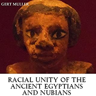 Racial Unity of the Ancient Egyptians and Nubians cover art