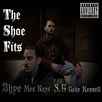 The Shoe Fits (feat. Gabe Kessell, Mos Keys & S.G)