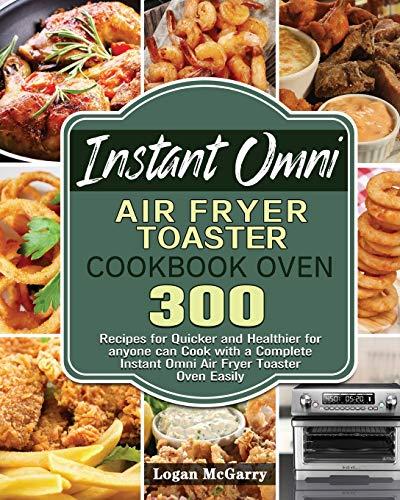 Instant Omni Air Fryer Toaster Cookbook Oven