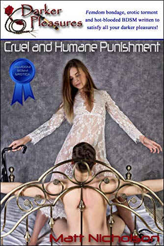 Cruel and Humane Punishment (Blue Label Short Stories - Hard Female Dominant BDSM and CBT Book 18) (English Edition)