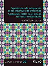 Experiencias de integración de los Objetivos de Desarrollo Sostenible (ODS) en el diseño curricular universitario (Análisi...